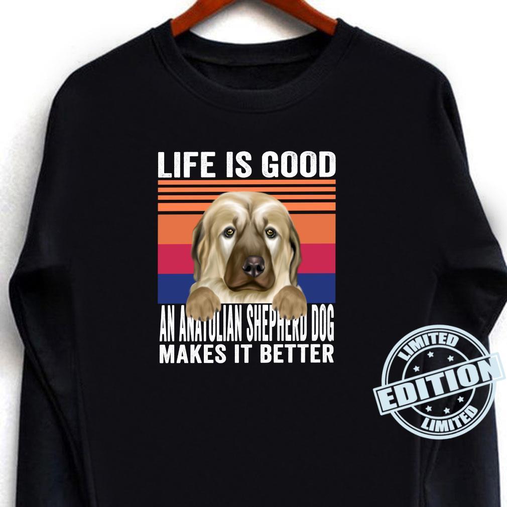 Anatolian Shepherd Dogs Makes Your Life Good Vintage Shirt long sleeved
