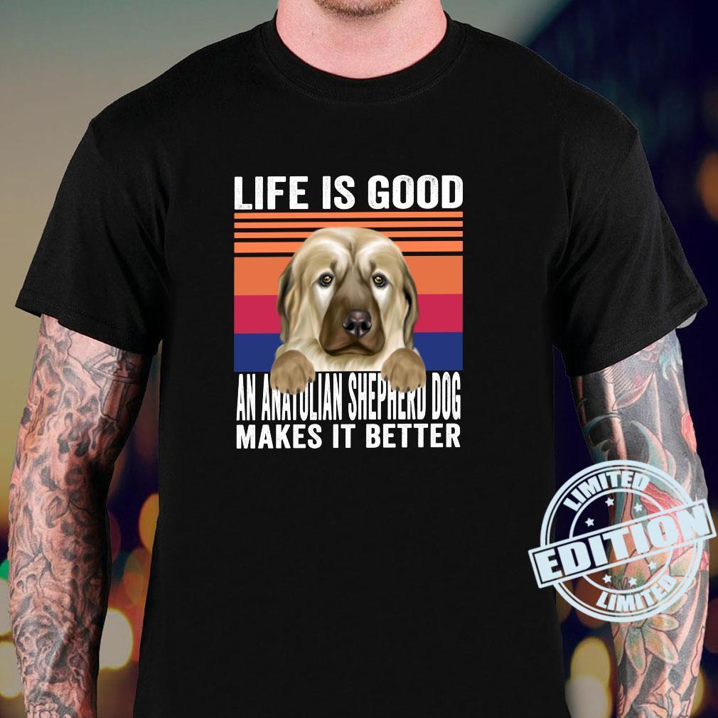 Anatolian Shepherd Dogs Makes Your Life Good Vintage Shirt sweater