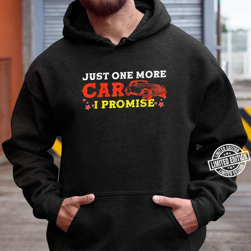 Car Collectors Just One More Car I Promise Shirt hoodie