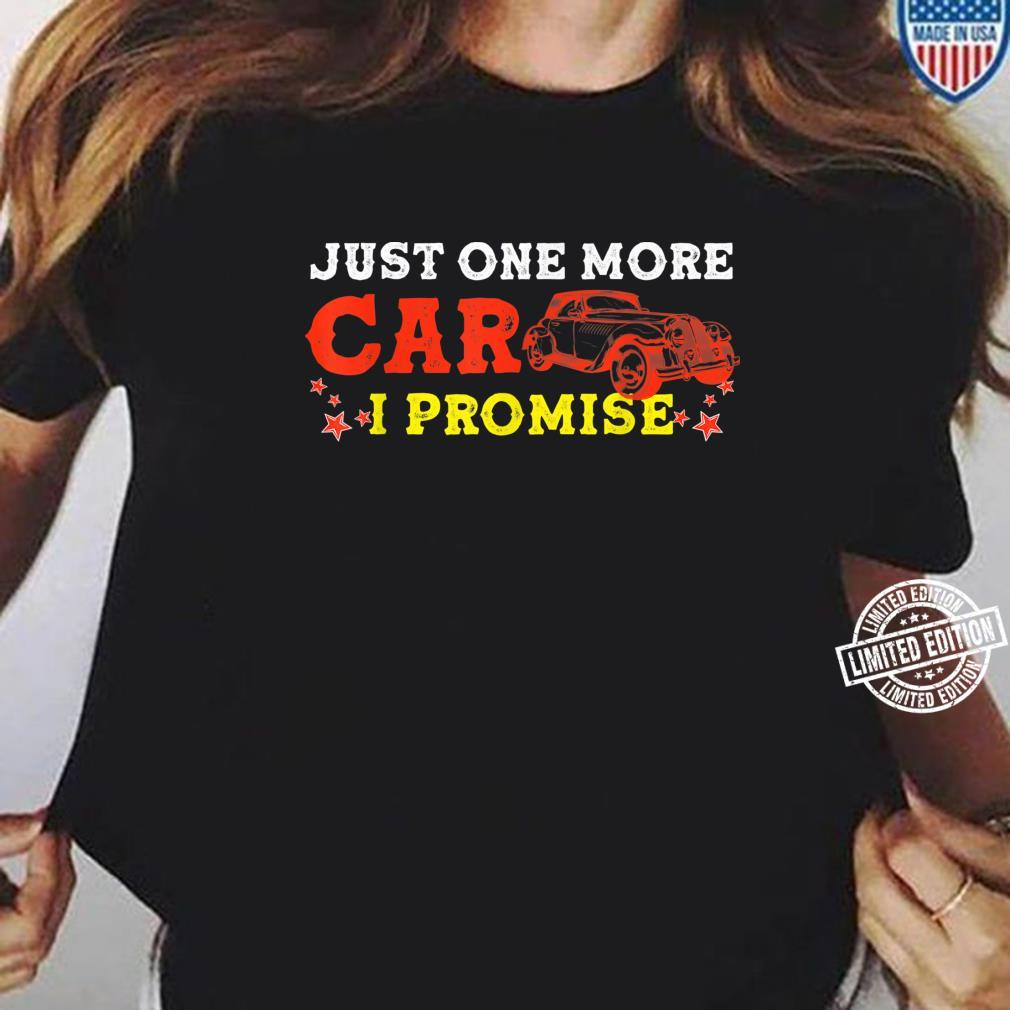 Car Collectors Just One More Car I Promise Shirt ladies tee