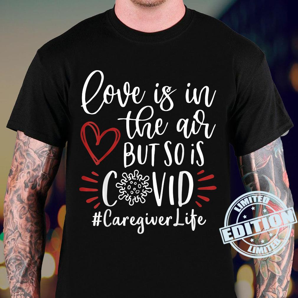 Caregiver Love Is In The Air Shirt sweater
