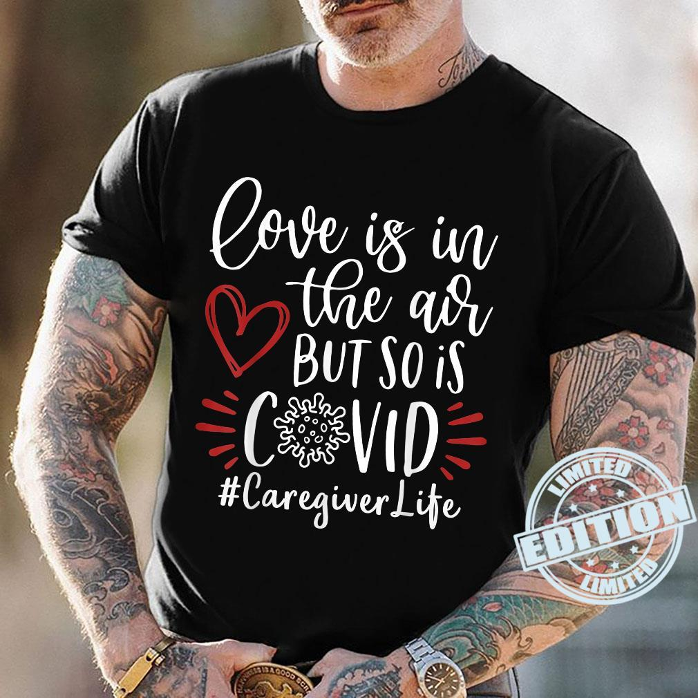 Caregiver Love Is In The Air Shirt