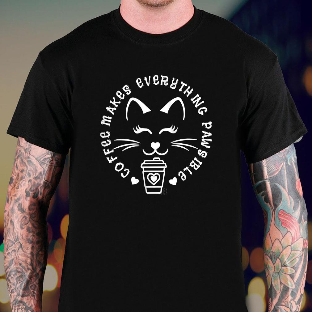 Coffee Cat Quote Coffee Makes Everything Pawsible Shirt sweater