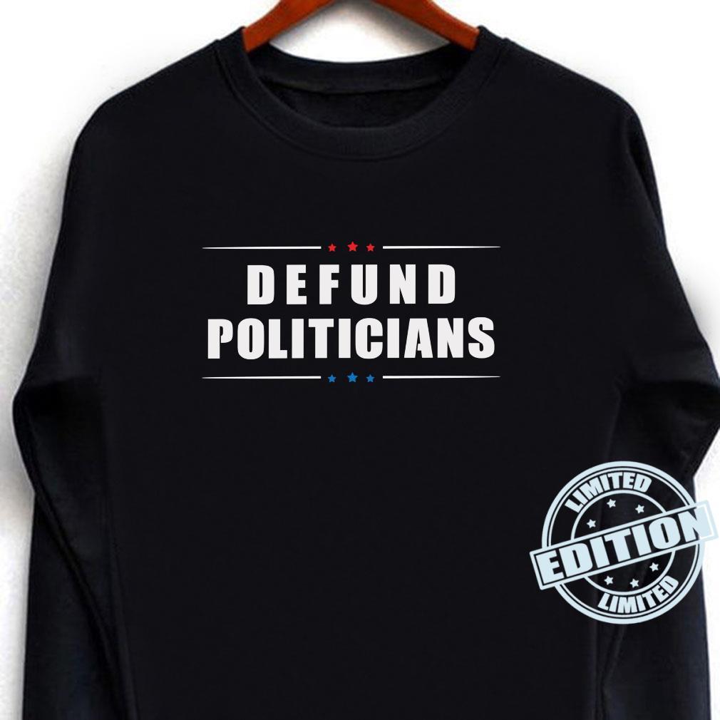 Defund Politicans Libertarian AntiRegment Political Langarmshirt Shirt long sleeved