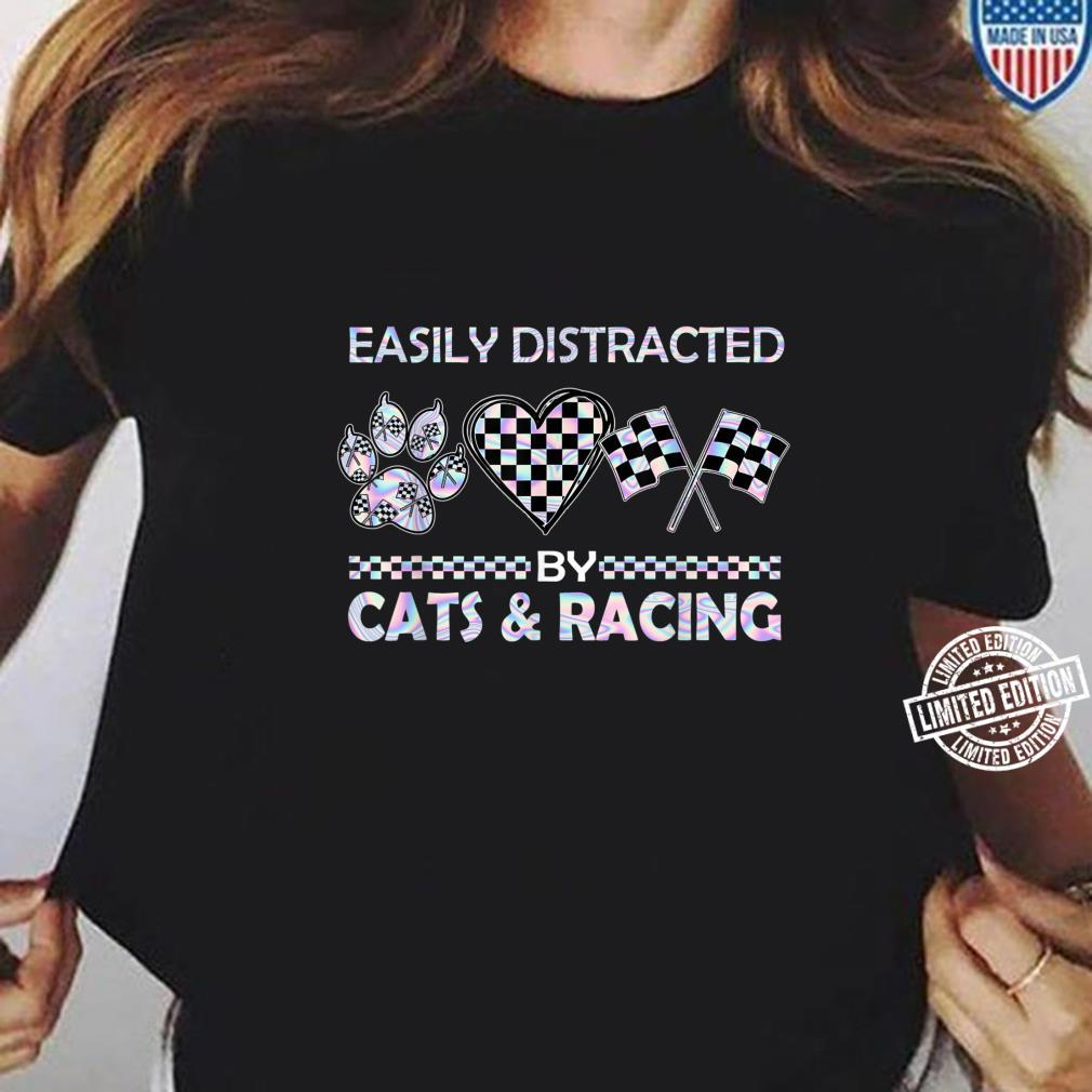 Easily Distracted By Cats And Racing Shirt ladies tee