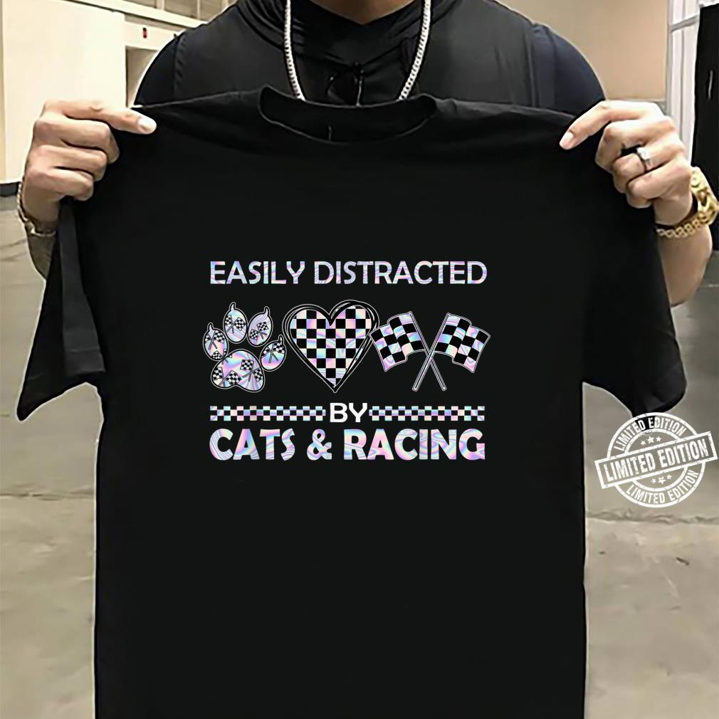 Easily Distracted By Cats And Racing Shirt sweater