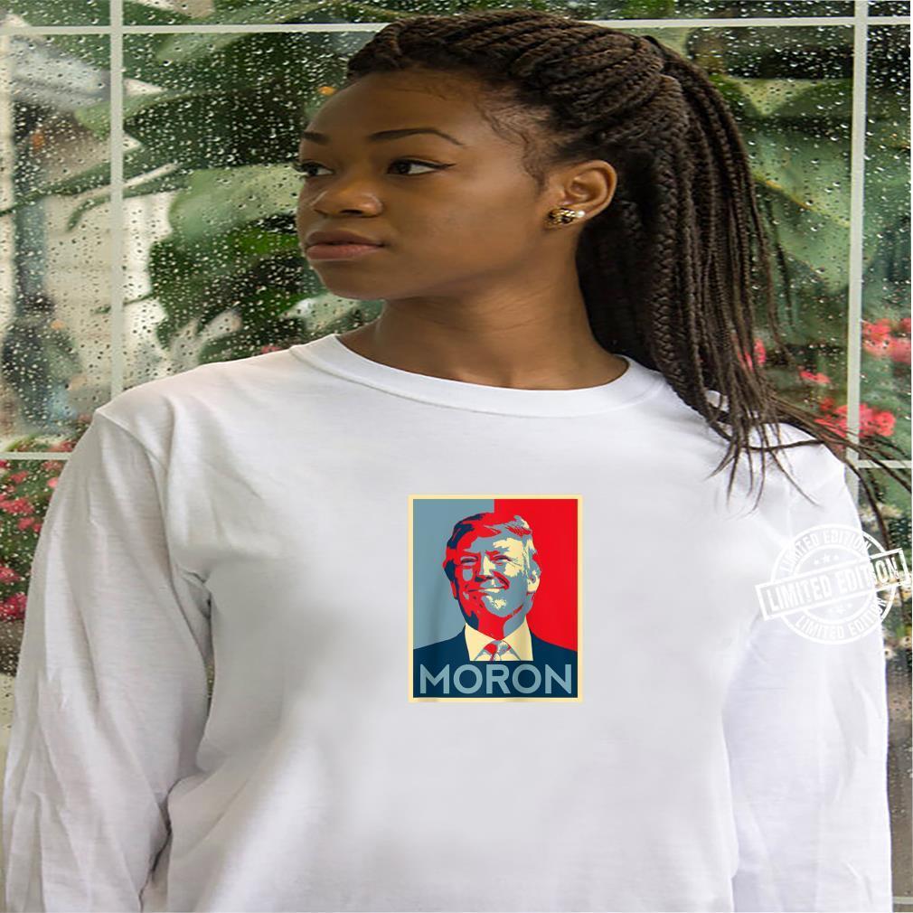 Funny Anti Trump Joke Donald Political Democrats Parody Shirt hoodie