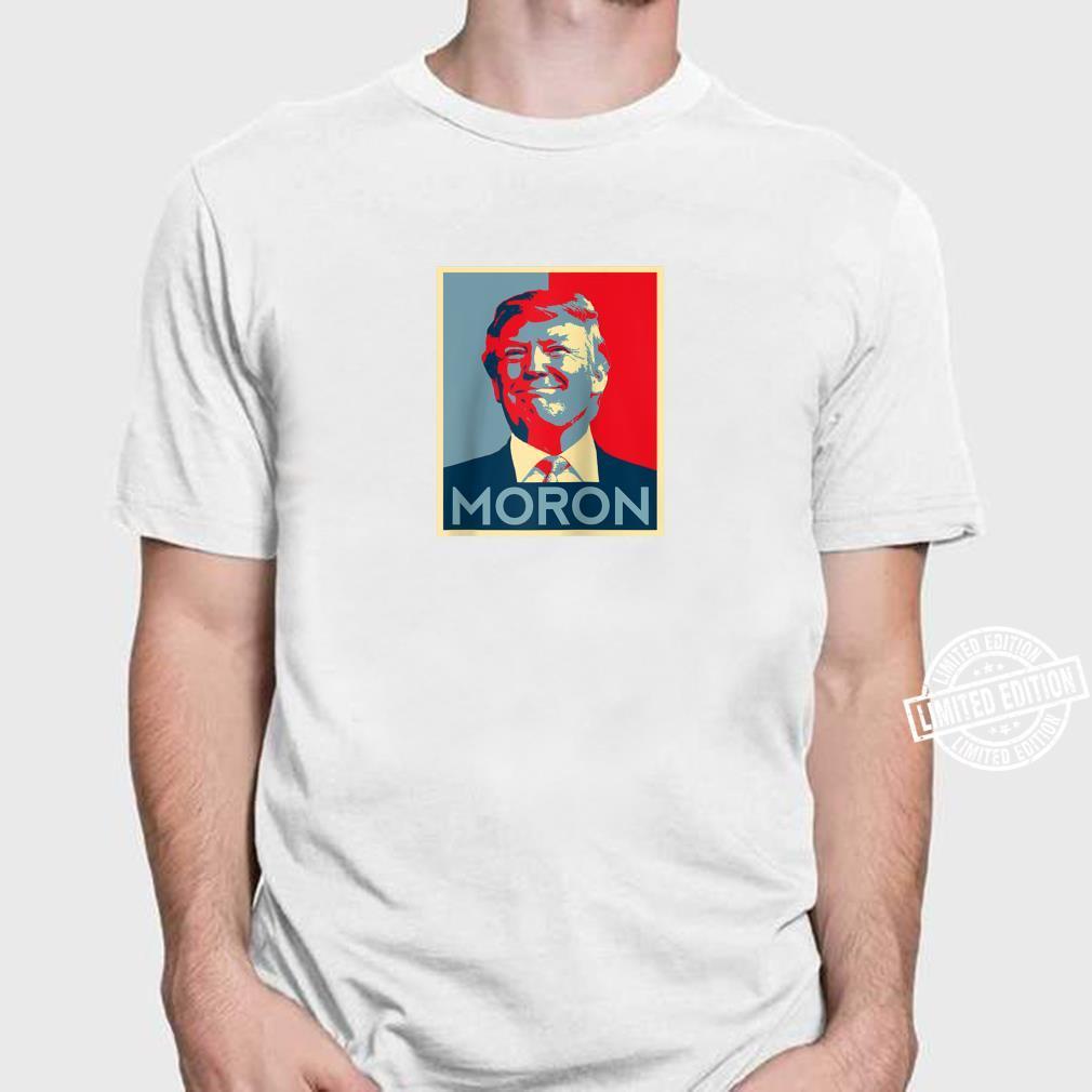 Funny Anti Trump Joke Donald Political Democrats Parody Shirt