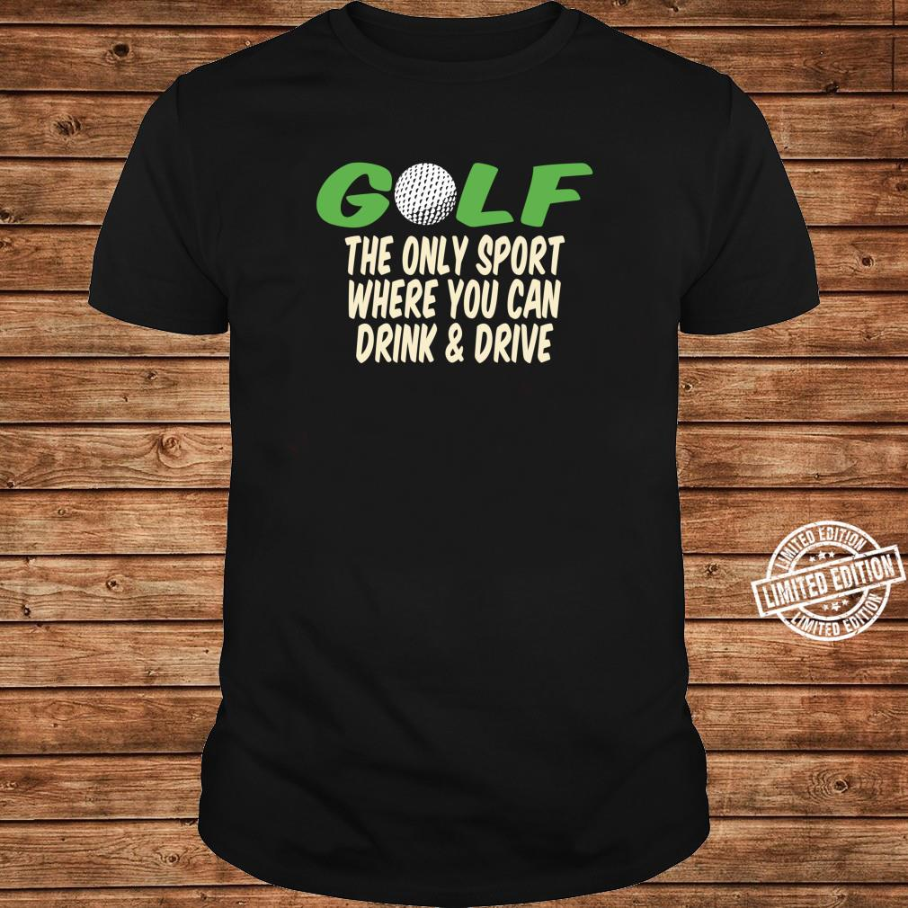 Golf The Sport Where You Can Drink & Drive Golfer Shirt long sleeved