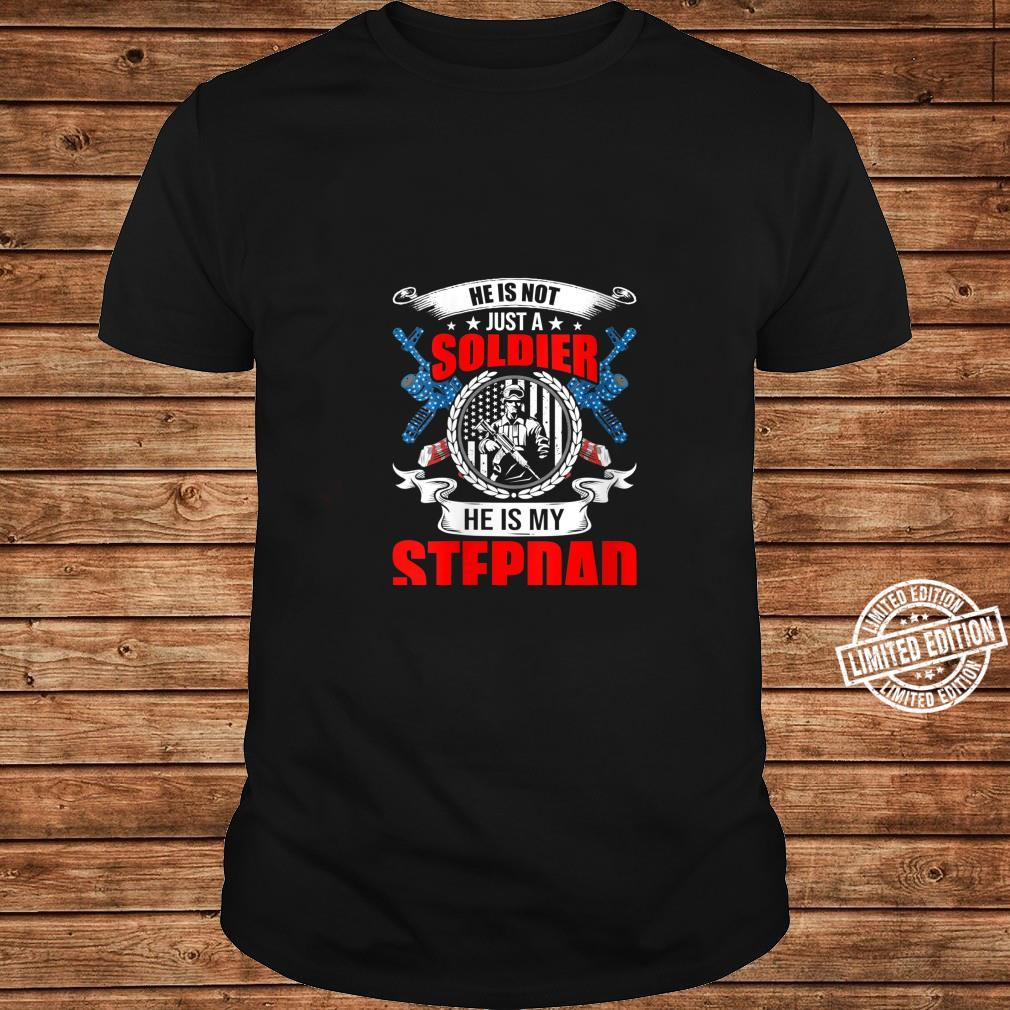 He Is Not Just A Soldier He Is My Stepdad Shirt long sleeved