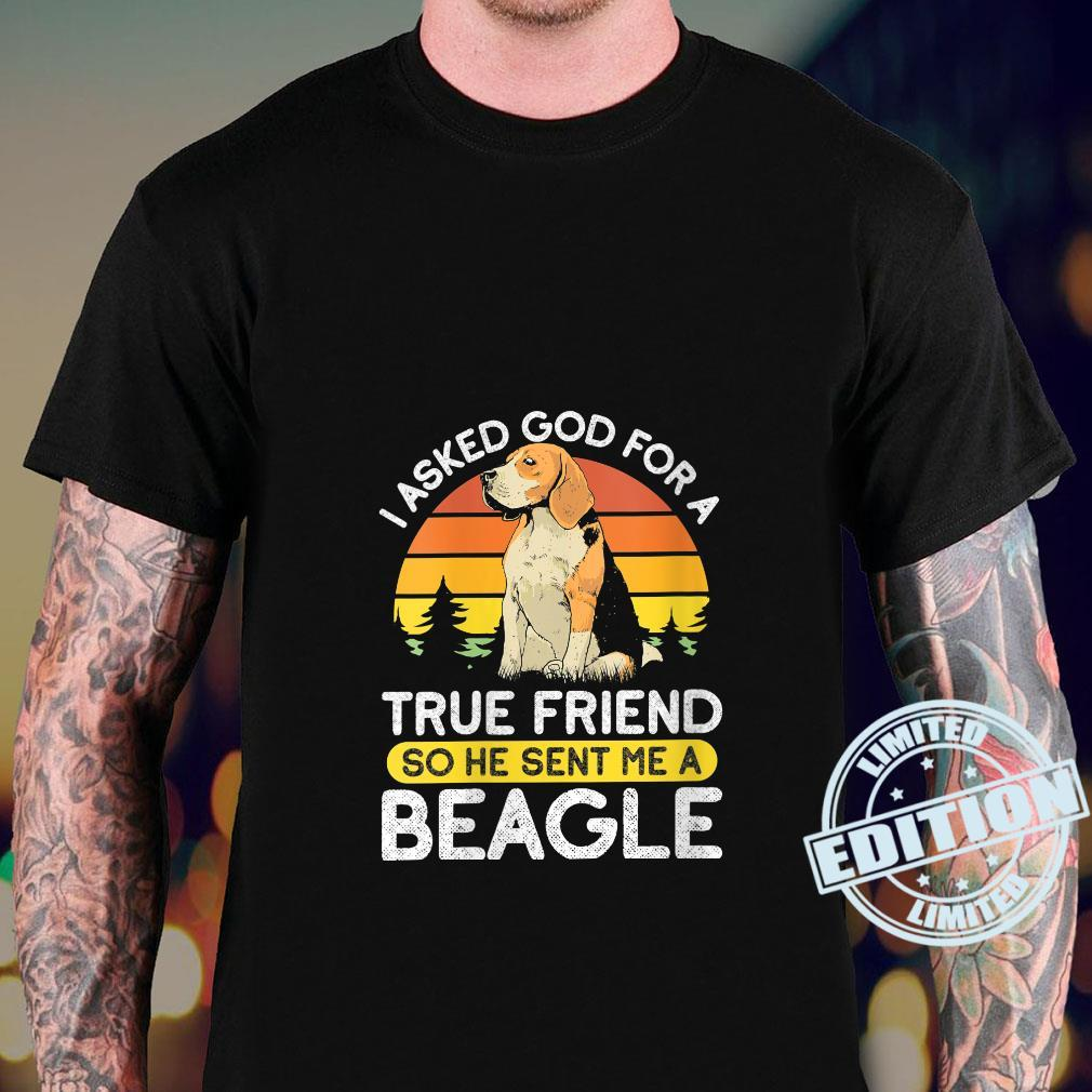 I Asked For A True Friend So He Sent Me A Beagle Dog Owner Shirt sweater
