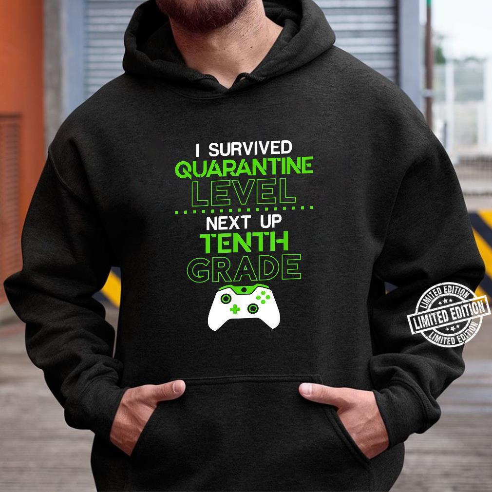I survived quarantine level next up TENTH grade game Shirt hoodie