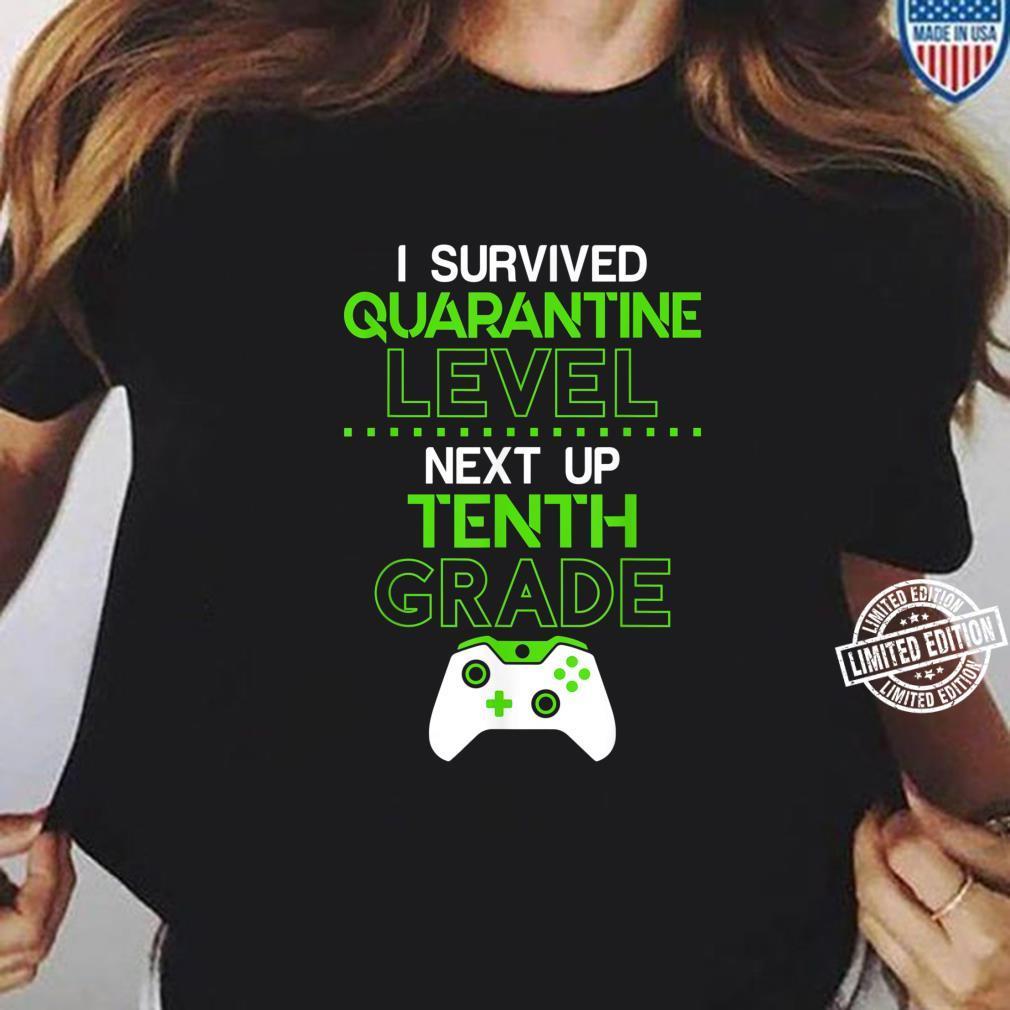 I survived quarantine level next up TENTH grade game Shirt ladies tee