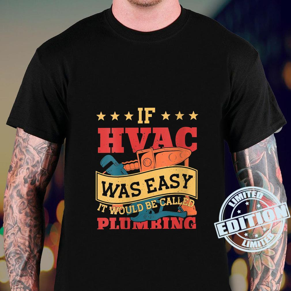 If HVAC Was Easy It Would Be Called Plumbing HVAC Technician Shirt sweater