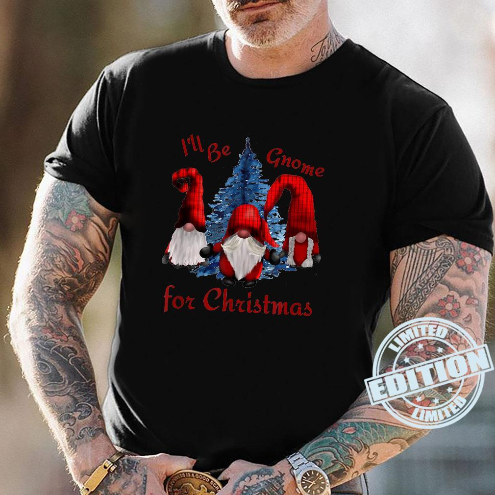 I'll Be Gnome For Christmas Gnome Christmas Shirt Masswerks Store