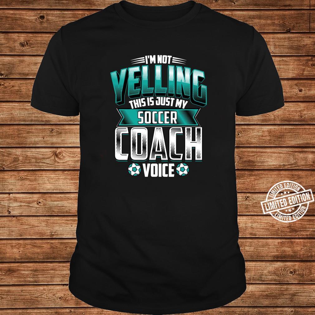 I'm Not Yelling Soccer Coach Voice Coaching Game Shirt long sleeved