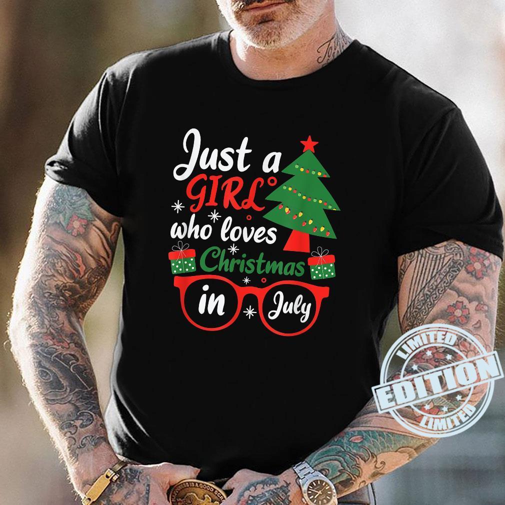 Just A Girl Who Loves Christmas In July Shirt Summer Shirt
