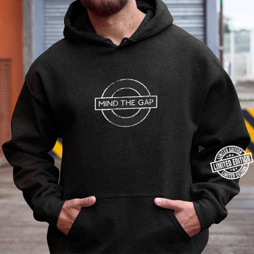 London Souvenir Mind The Gap Underground Tube Shirt hoodie