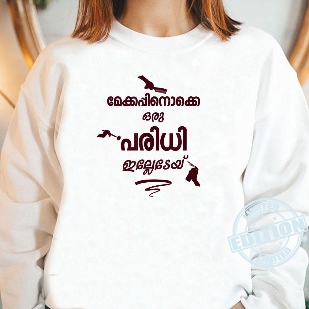 Makeupinokke Oru Paridhi Illedey Kerala Malayalam Shirt long sleeved