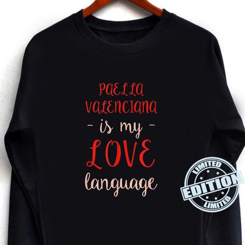 Paella Valenciana is My Love Language Foodie Spanish Shirt long sleeved