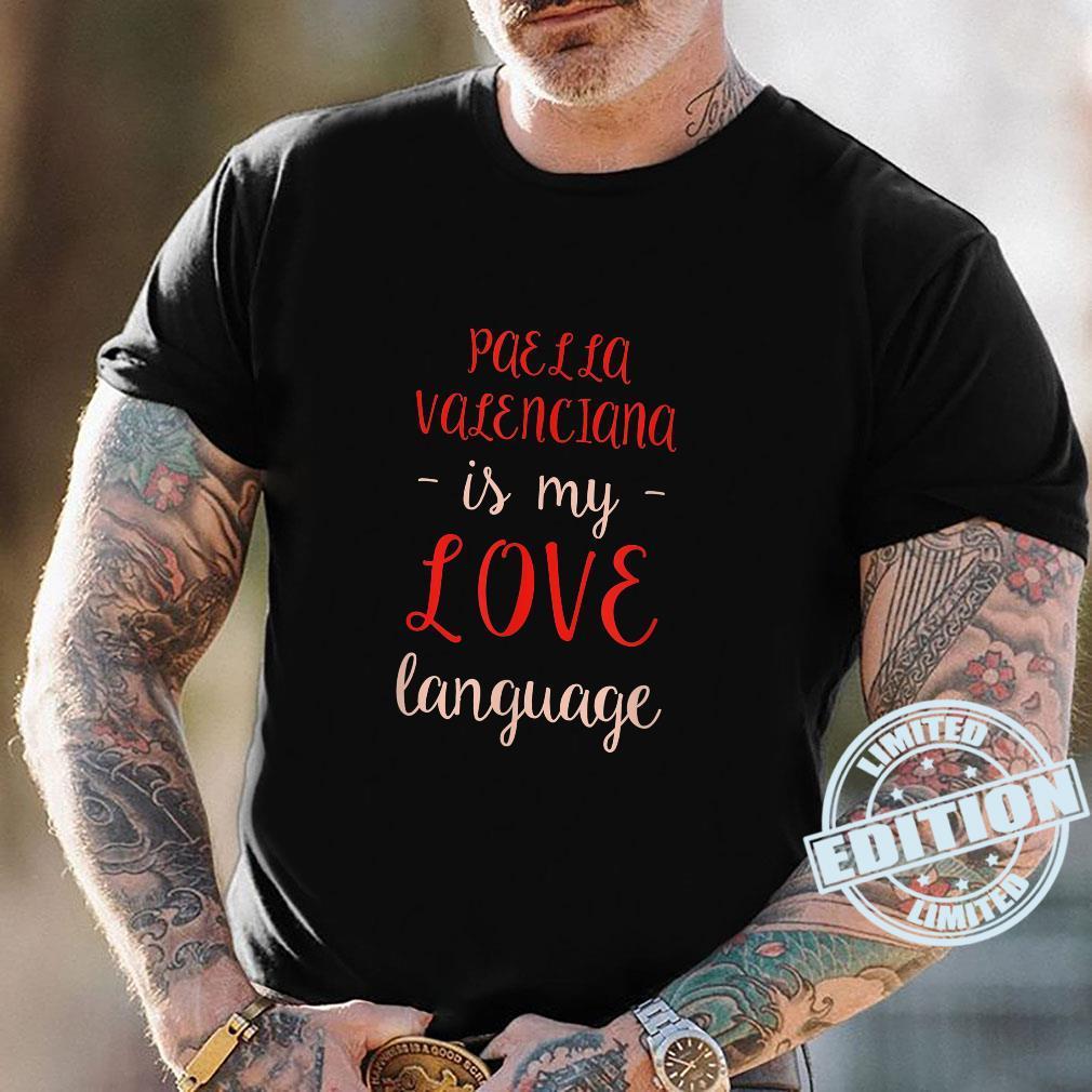 Paella Valenciana is My Love Language Foodie Spanish Shirt