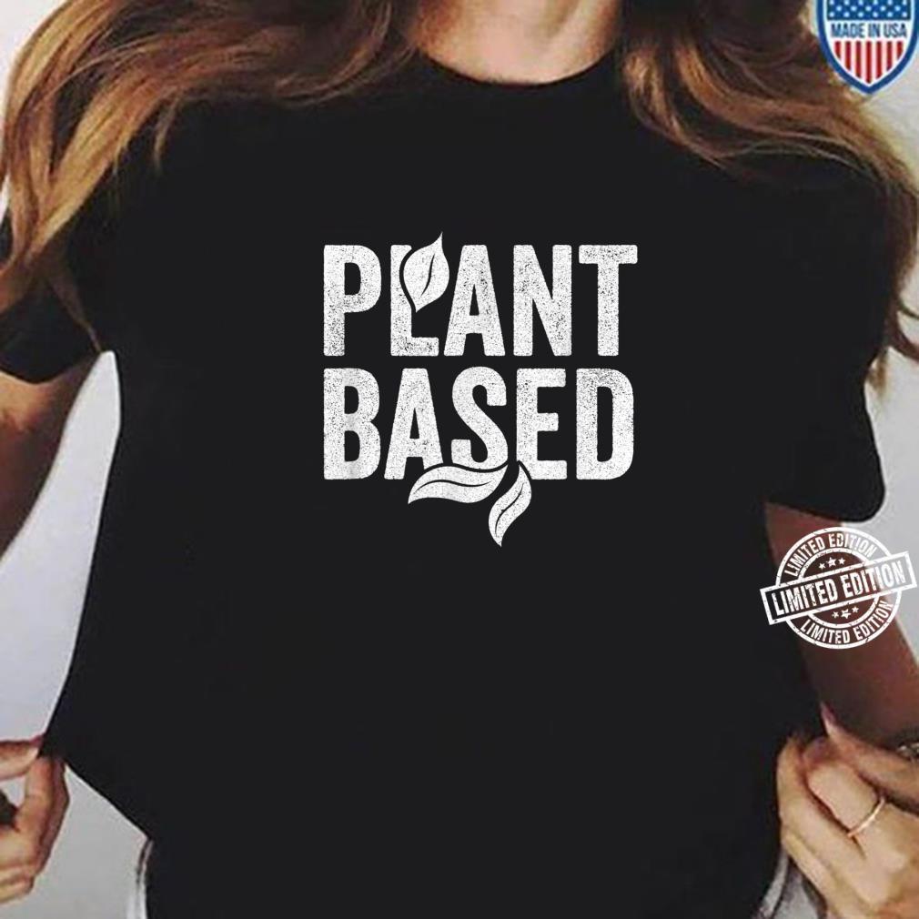 Plant Based lifestyle cruelty free no meat cool vegan design Shirt ladies tee