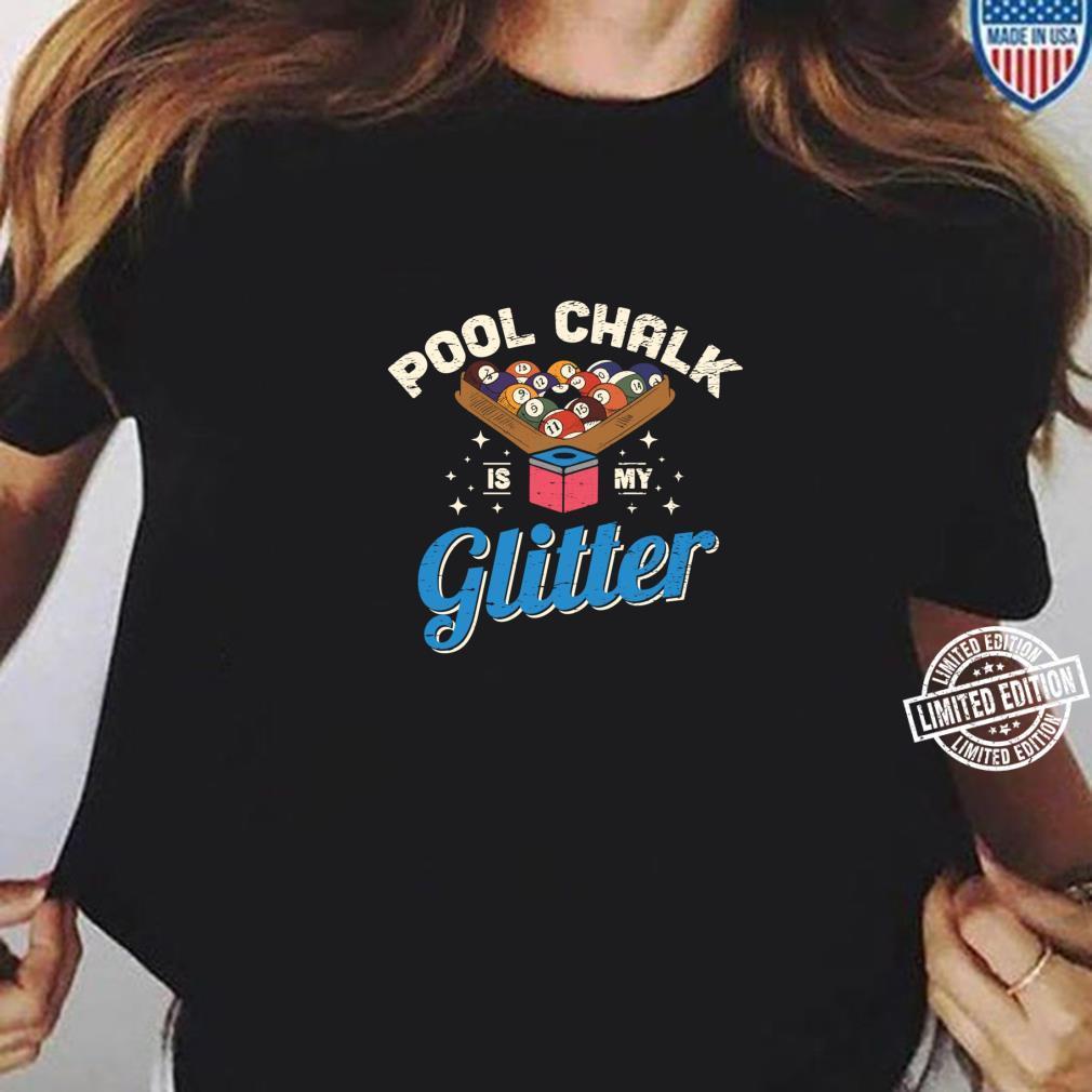 Pool Chalk Is My Glitter Pool Billiard Game Player Shirt ladies tee