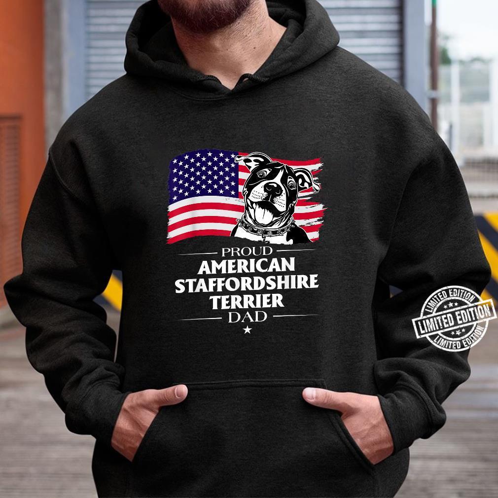 Proud American Staffordshire Terrier Dog Dad American Flag Shirt hoodie