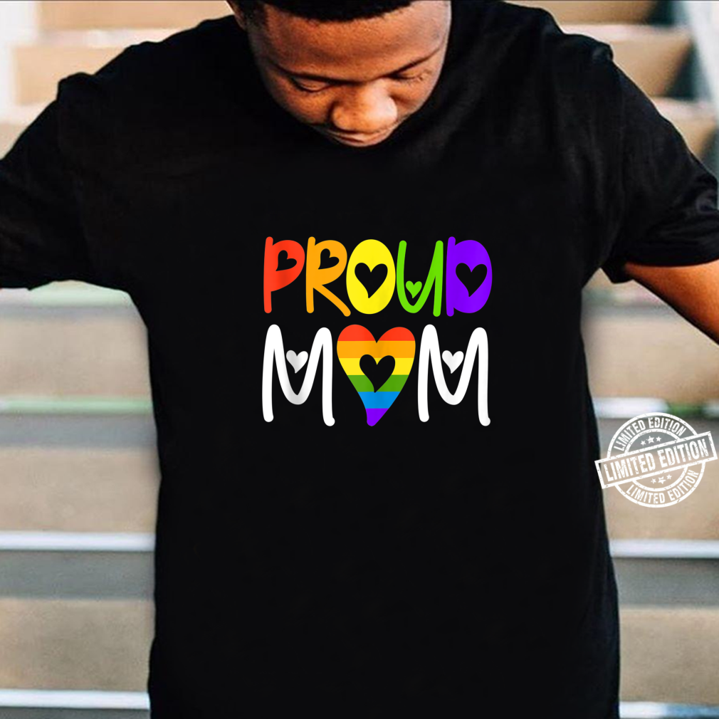Proud Mom LGBT Heart rainbow Shirt