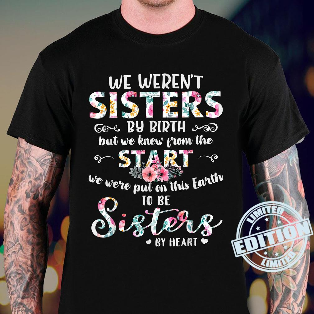 We Weren't Sisters By Birth But We Knew From The Shirt sweater