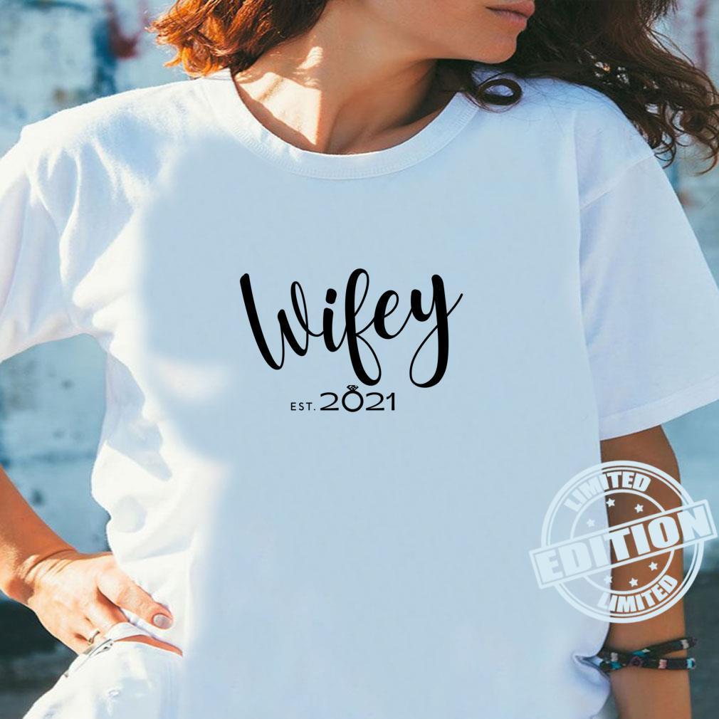 Wifey Est. 2021 Engagement 2021 Wedding Valentine's Day Shirt ladies tee