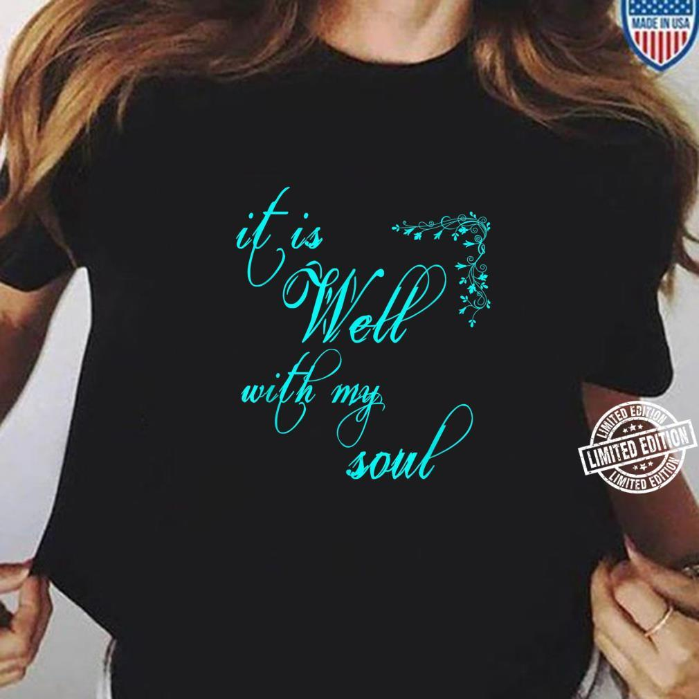 Women's Christian it is Well with my Soul Shirt ladies tee