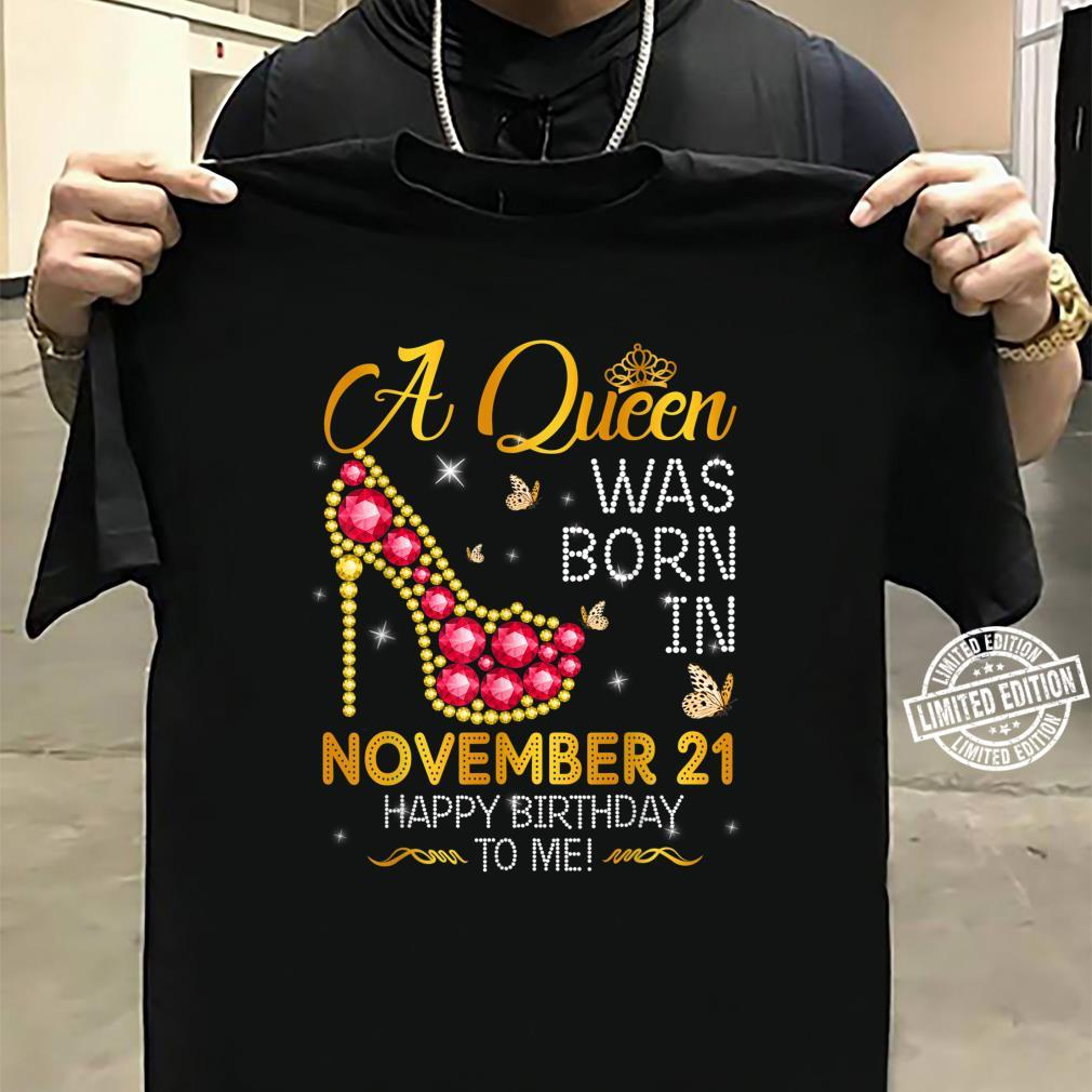 A Queen Was Born In November 21st Happy Birthday To Me 21 Shirt sweater