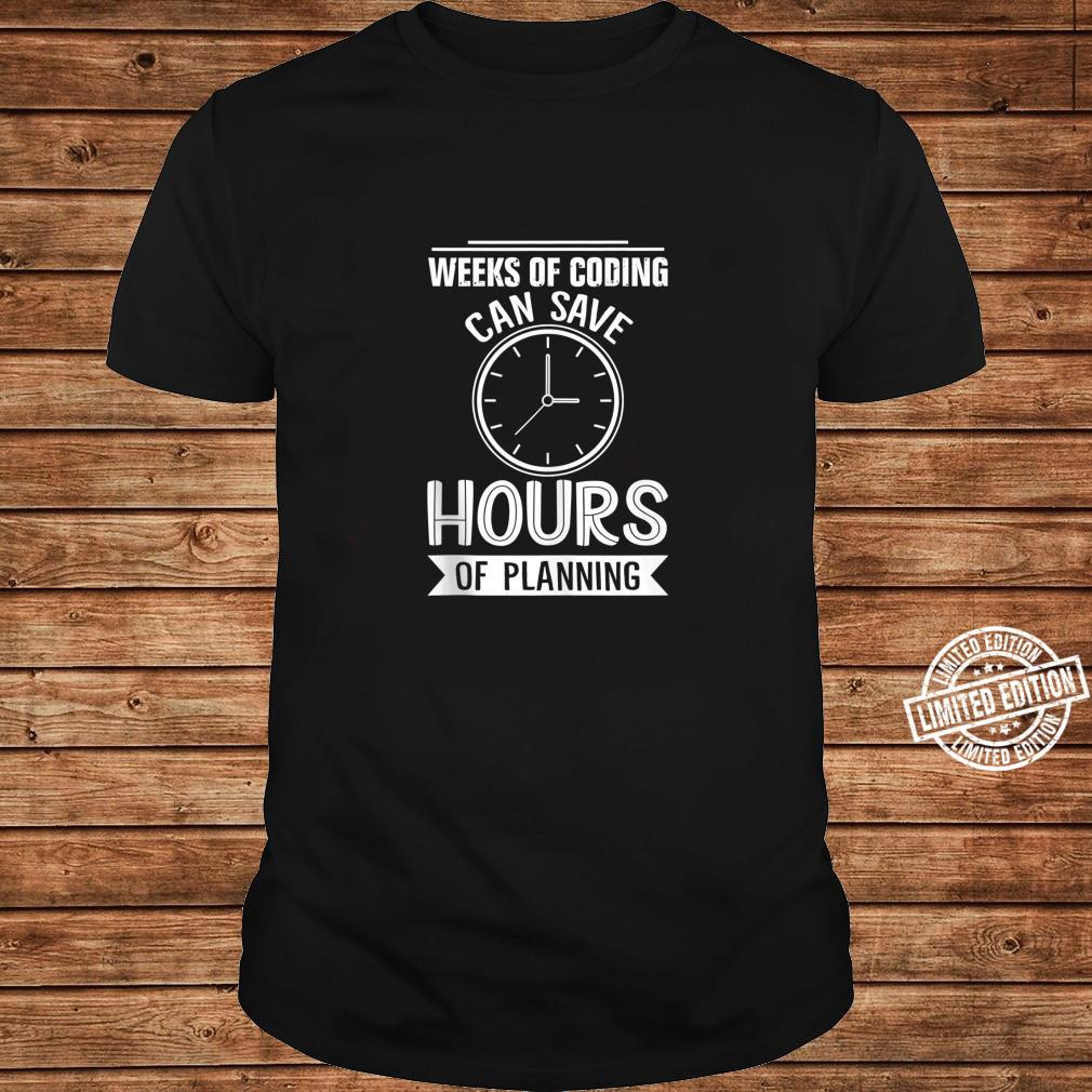 Weeks Of Coding Can Save Hours Of Planning Programmer Shirt long sleeved